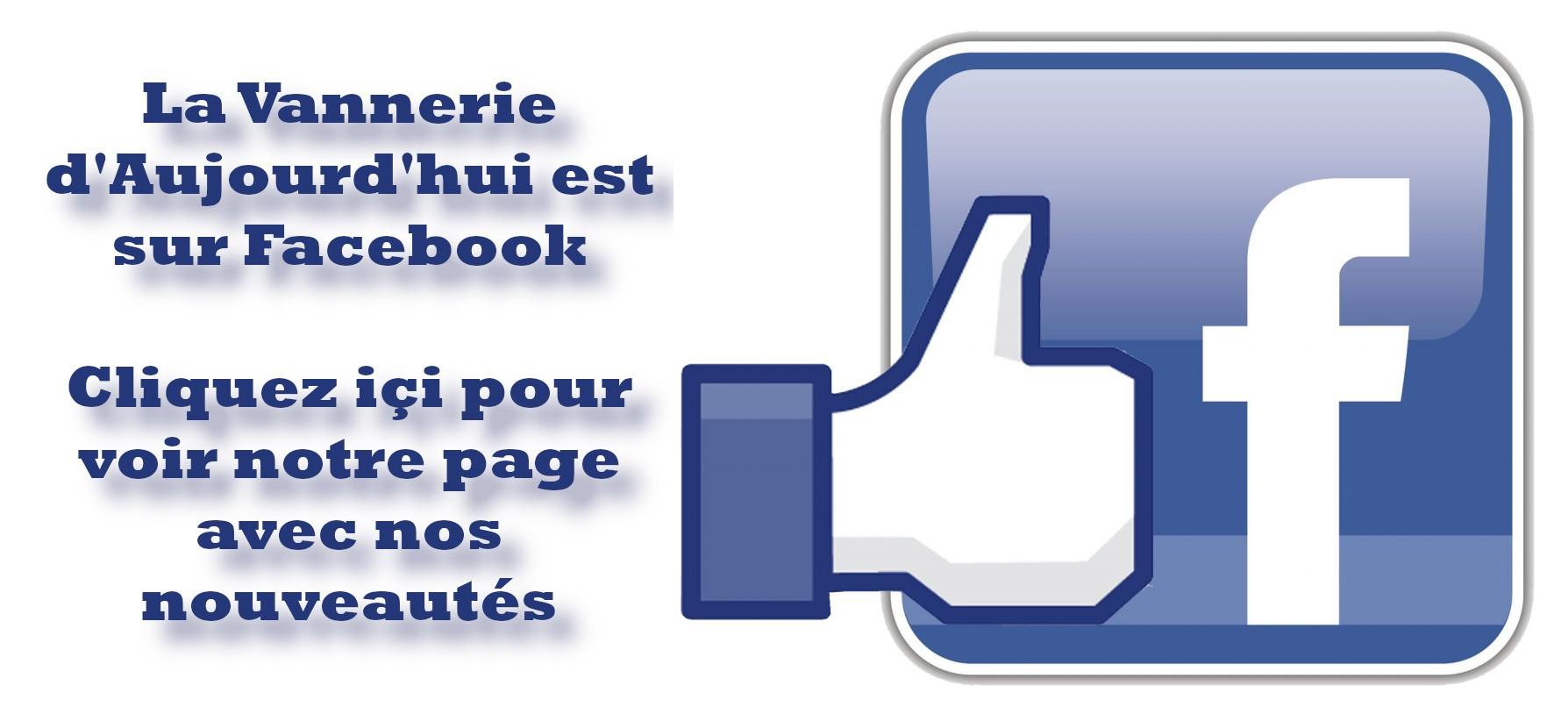 Retrouvez la Vannerie d'Aujourd'hui sur Facebook
